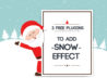 3 Free Plugins to Add Snow Effect to Your WordPress Blog (and Slides) 28