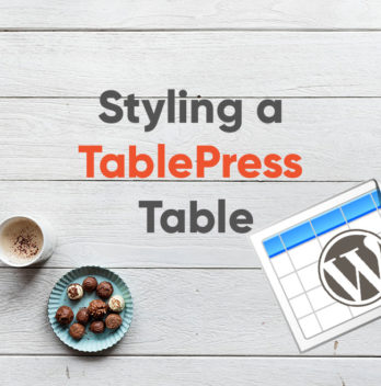 TablePress Custom Styling - How to Make your Tables Sleek and Responsivene 100