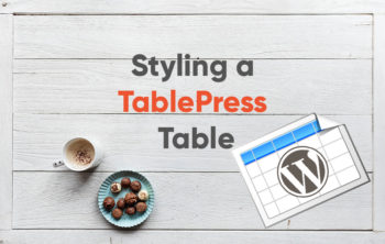 TablePress Custom Styling - How to Make your Tables Sleek and Responsivene 8